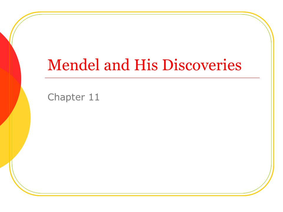 Mendel and His Discoveries Chapter 11