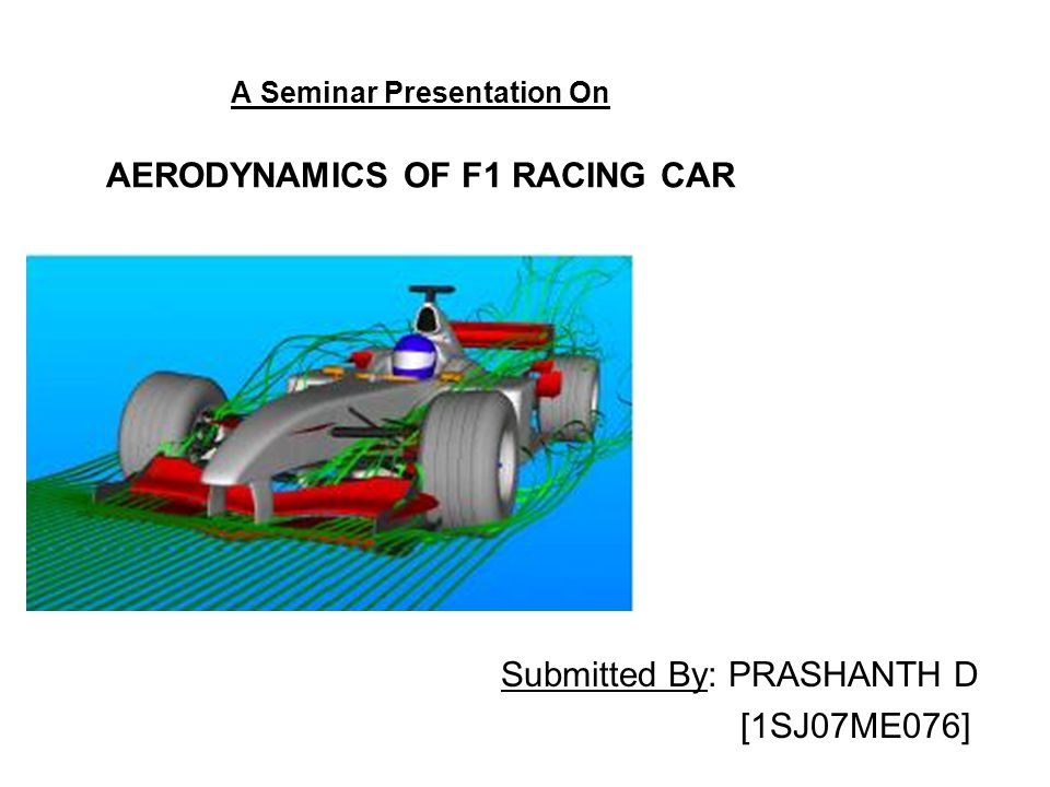 Technical Regulations Affecting Aerodynamic Features In F1 Weight of the car Overall width Overall height Front bodywork height