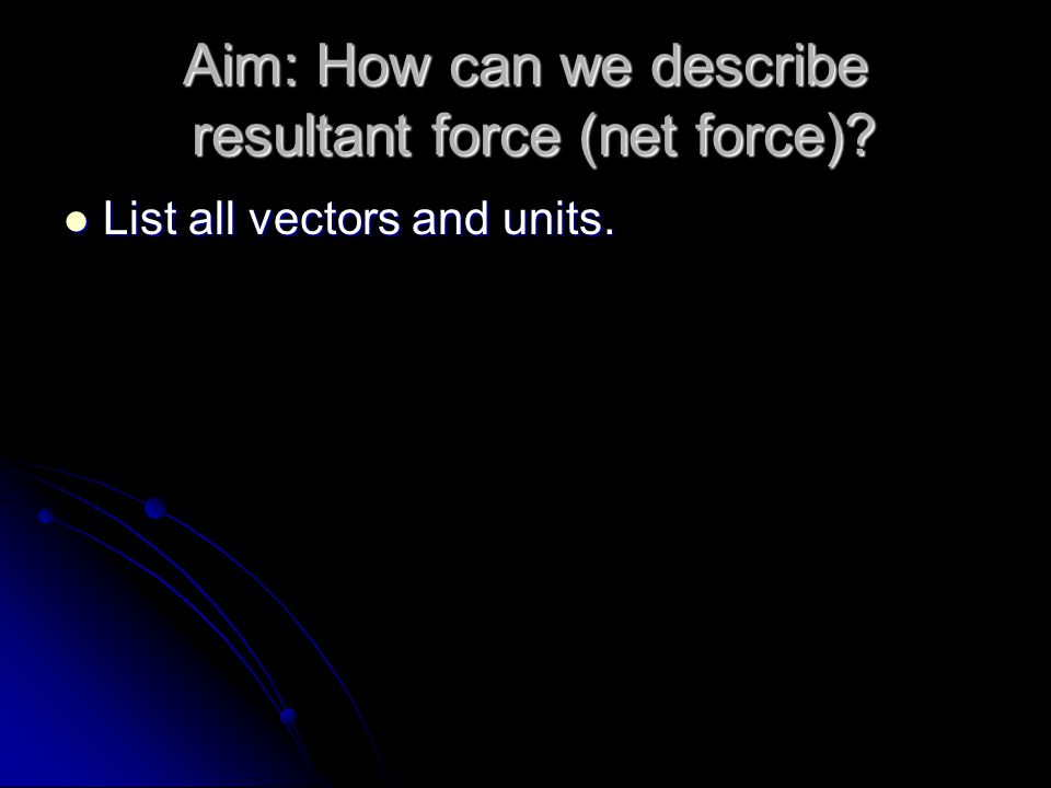 How can we describe forces acting on an object.
