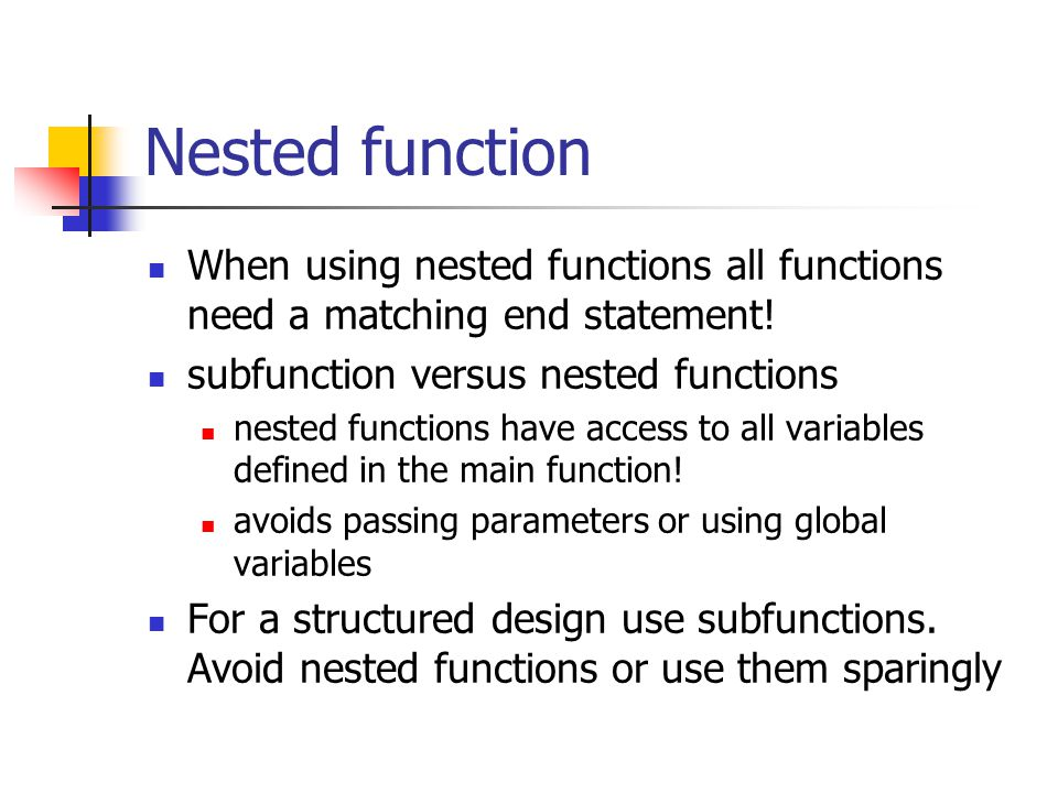 Nested function When using nested functions all functions need a matching end statement.