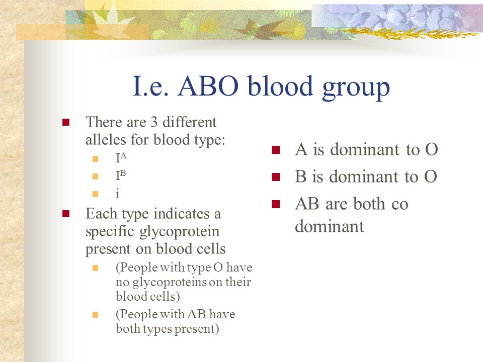 I.e. ABO blood group There are 3 different alleles for blood type: I A I B i Each type indicates a specific glycoprotein present on blood cells (Peopl