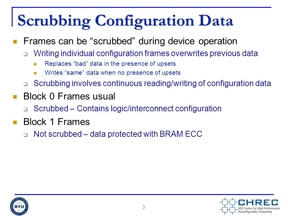 """Scrubbing Configuration Data Frames can be """"scrubbed"""" during device operation  Writing individual configuration frames overwrites previous data Repla"""