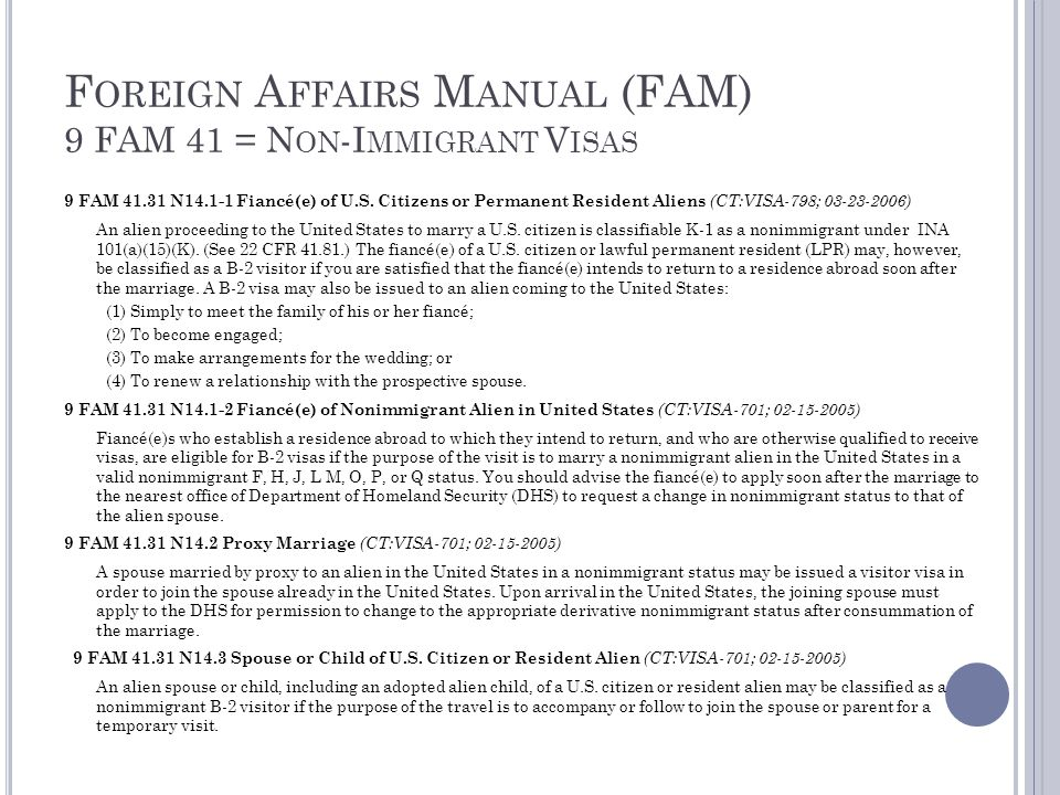 F OREIGN A FFAIRS M ANUAL (FAM) 9 FAM 41 = N ON -I MMIGRANT V ISAS 9 FAM 41.31 N14.1-1 Fiancé(e) of U.S. Citizens or Permanent Resident Aliens (CT:VIS