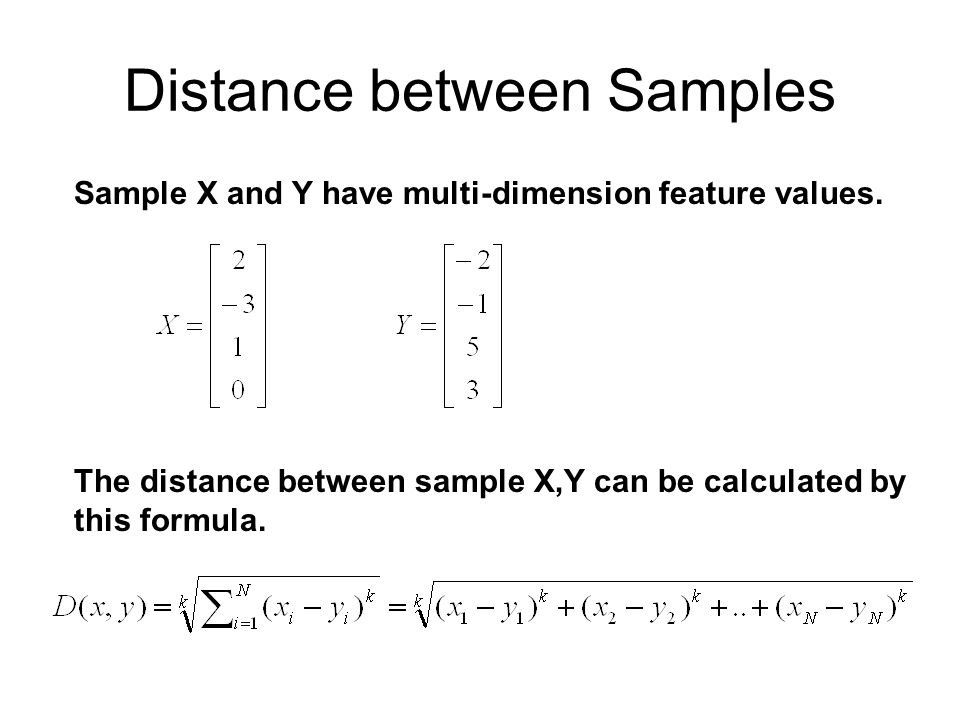 Distance between Samples Sample X and Y have multi-dimension feature values.