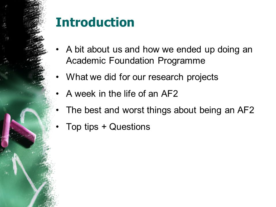 The best things about AF2 Flexible in what you do your project in (some) Prestigious – competitive entry as undergraduate Good hours so can revise for membership exams (not officially supposed to!) Social .