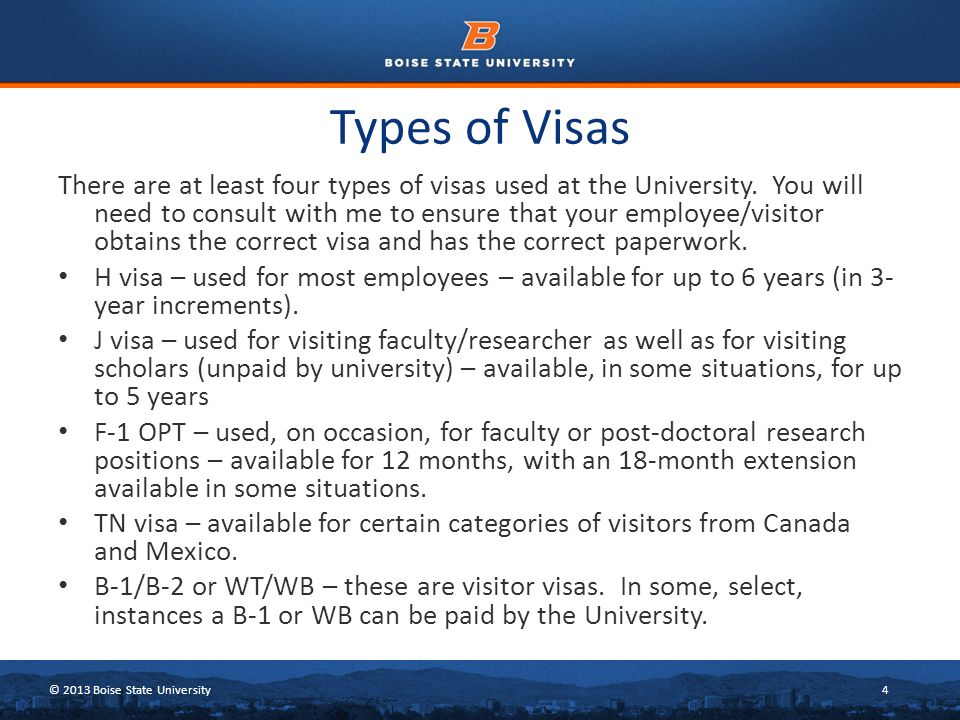© 2013 Boise State University15 Postdoctoral Researcher J Visa (continued) The J visa is much easier to process than the H visa and it is at no cost to the University.