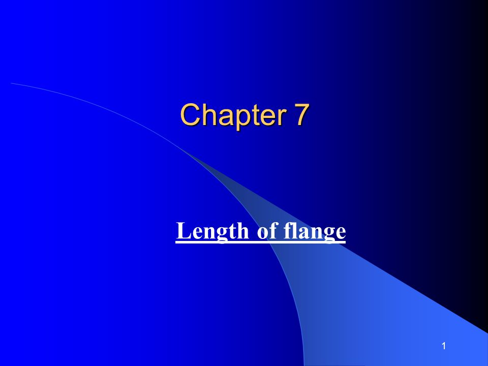 1 Chapter 7 Length of flange