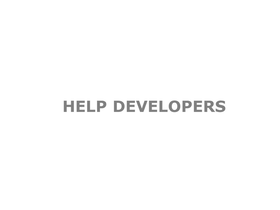 HELP DEVELOPERS
