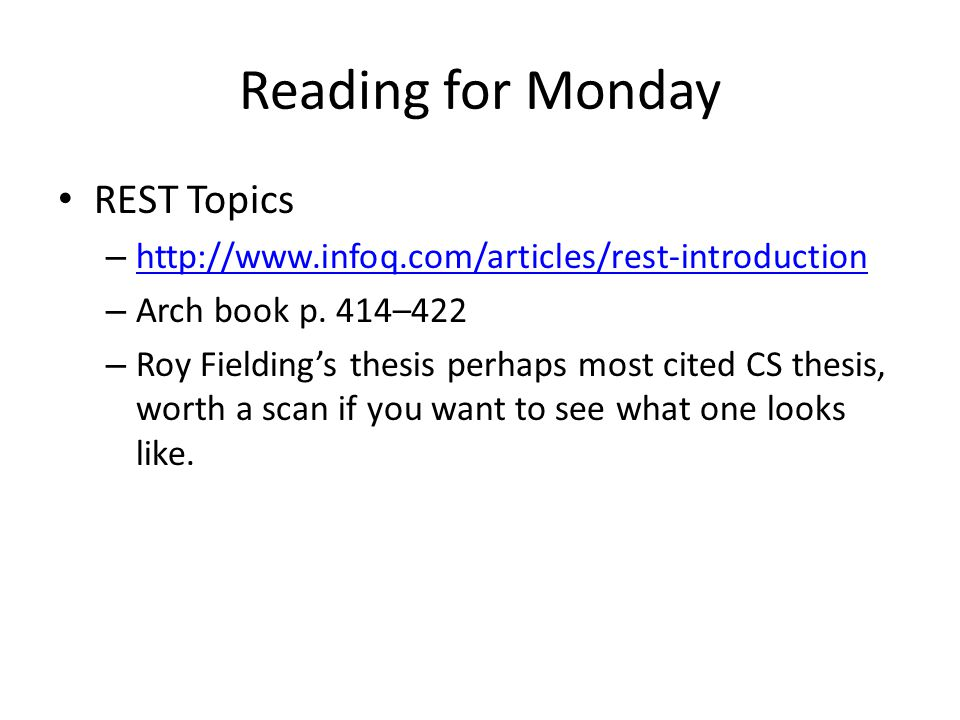 Reading for Monday REST Topics – http://www.infoq.com/articles/rest-introduction http://www.infoq.com/articles/rest-introduction – Arch book p.