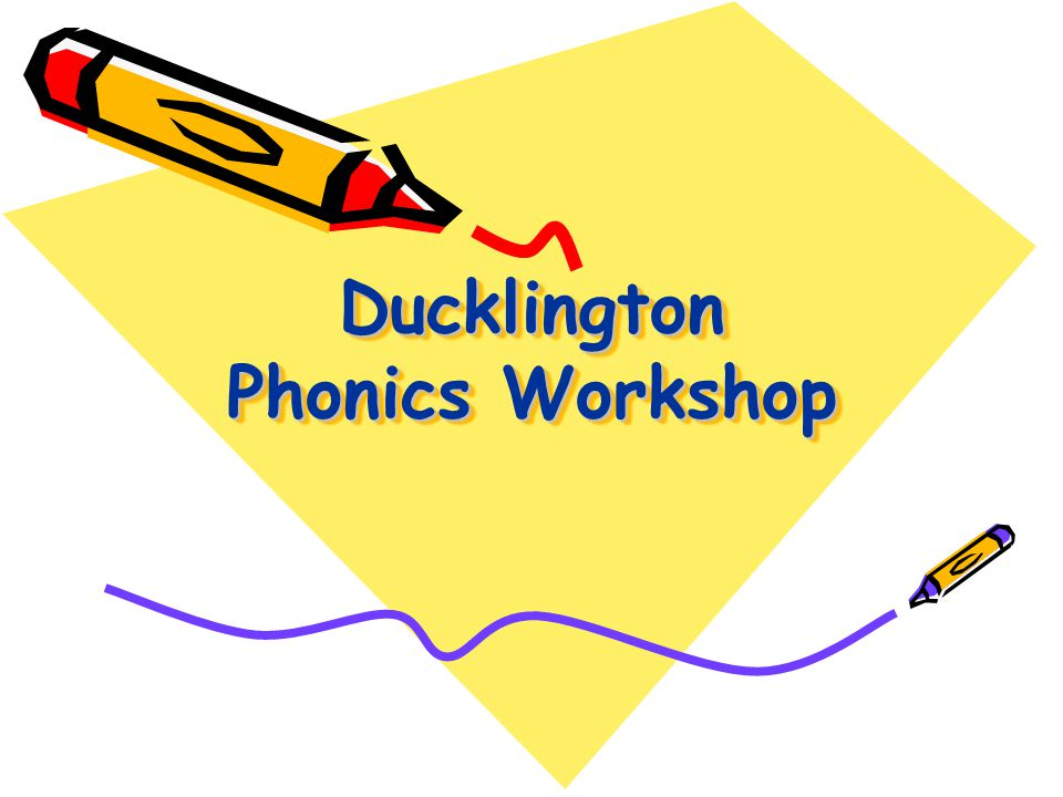 Ducklington Phonics Workshop