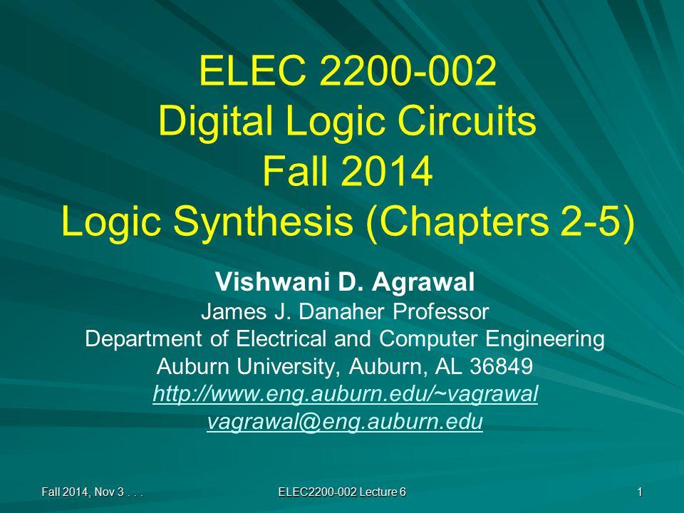 ELEC 2200-002 Digital Logic Circuits Fall 2014 Logic Synthesis (Chapters 2-5) Vishwani D.