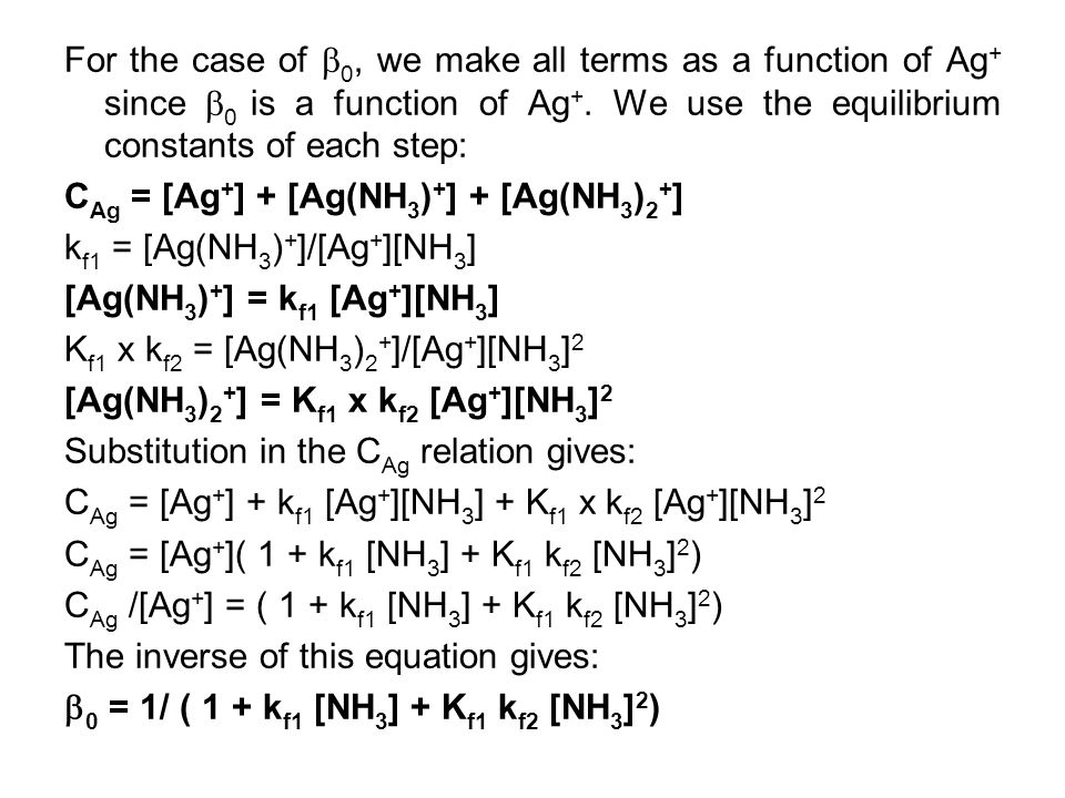 For the case of  0, we make all terms as a function of Ag + since  0 is a function of Ag +. We use the equilibrium constants of each step: C Ag = [A