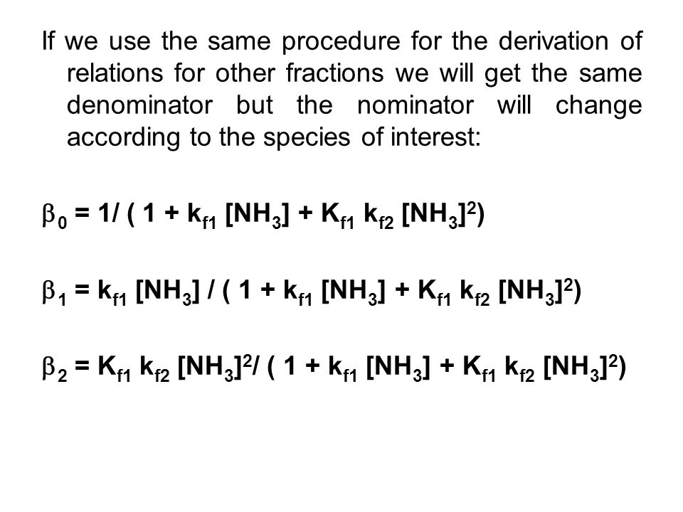 If we use the same procedure for the derivation of relations for other fractions we will get the same denominator but the nominator will change accord