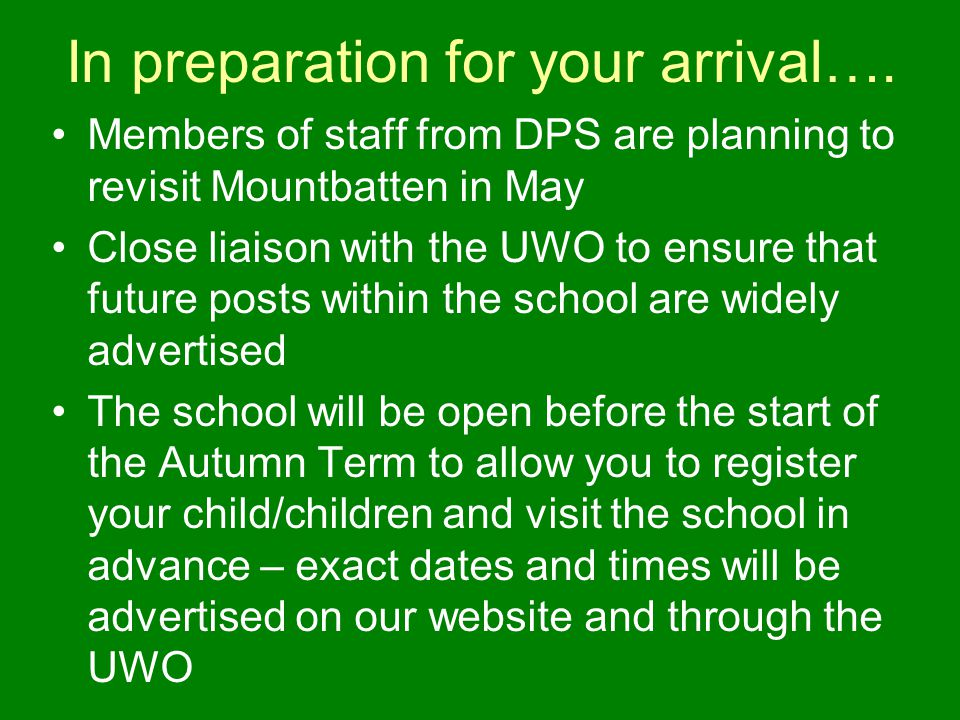 In preparation for your arrival….