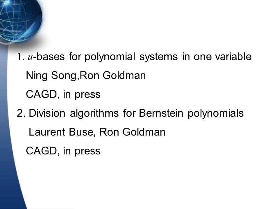Contents Three algorithms: 1.an algorithm for dividing two univariate polynomials 2.