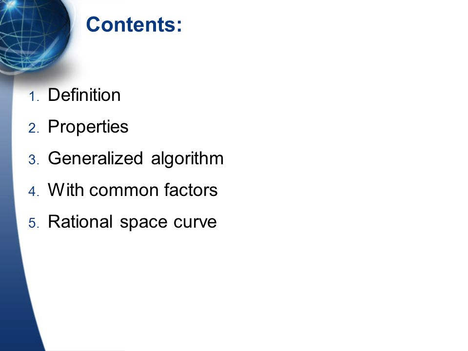 Contents: 1. Definition 2. Properties 3. Generalized algorithm 4.