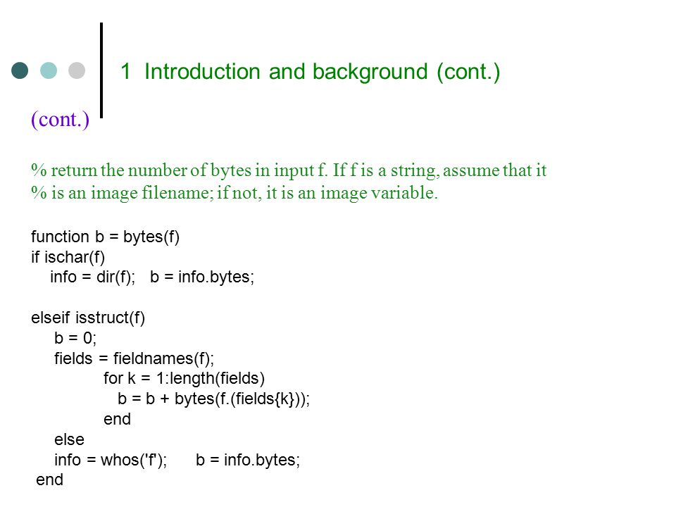 Huffman Encoding(cont.) >> f = imread( Tracy.tif ); >> c=mat2huff(f); >> cr1 = imratio(f,c) cr1 = 1.2191 >> save SqueezeTracy c; >> cr2 = imratio ( Tracy.tif , SqueezeTracy.mat ) cr2 = 1.2627