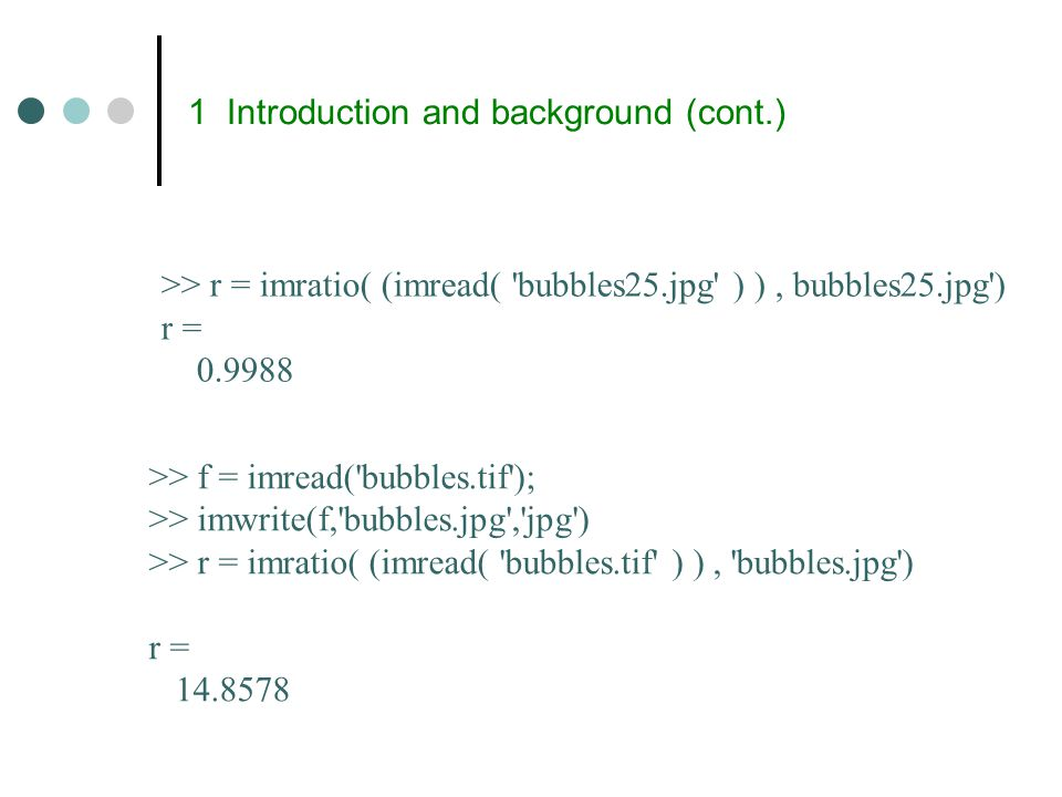2 Coding redundancy (cont.) The average number of bits requred by Code 2 is