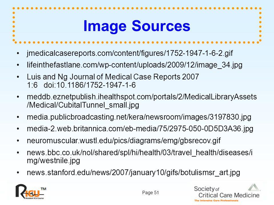 Page 51 Image Sources jmedicalcasereports.com/content/figures/1752-1947-1-6-2.gif lifeinthefastlane.com/wp-content/uploads/2009/12/image_34.jpg Luis a