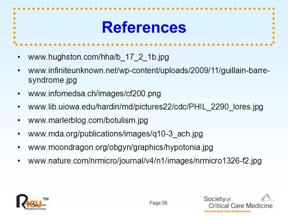 Page 56 References www.hughston.com/hha/b_17_2_1b.jpg www.infiniteunknown.net/wp-content/uploads/2009/11/guillain-barre- syndrome.jpg www.infomedsa.ch