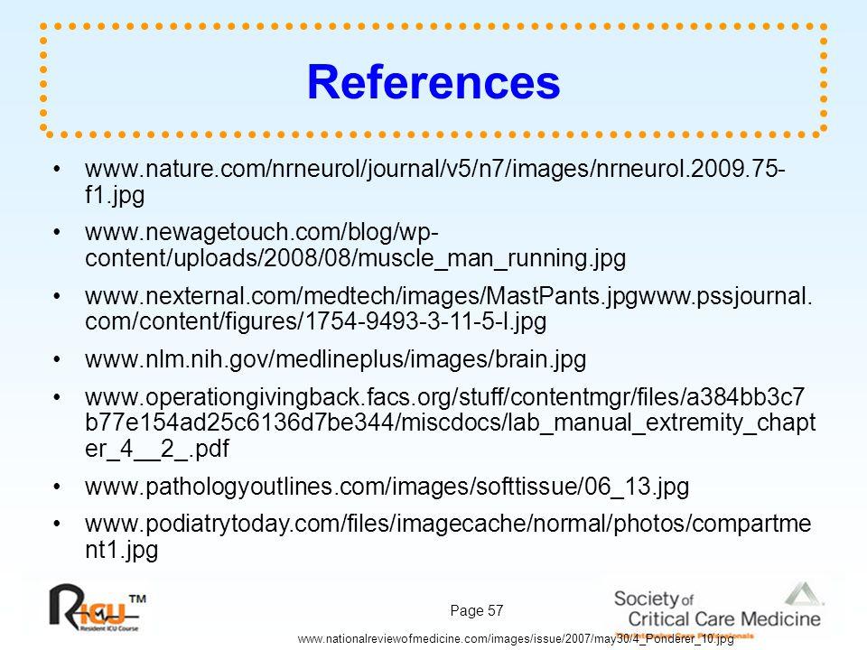 Page 57 References www.nature.com/nrneurol/journal/v5/n7/images/nrneurol.2009.75- f1.jpg www.newagetouch.com/blog/wp- content/uploads/2008/08/muscle_m