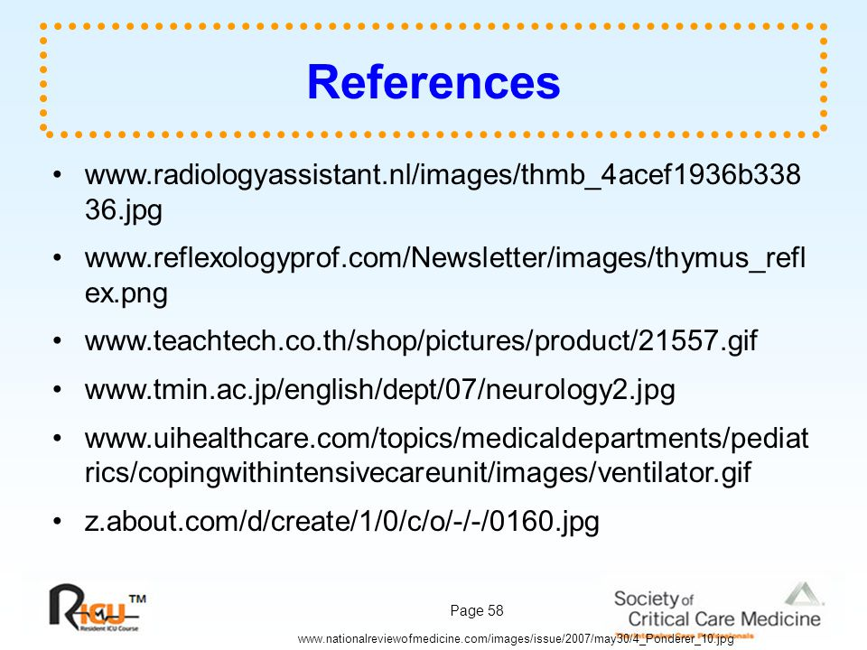 Page 58 References www.radiologyassistant.nl/images/thmb_4acef1936b338 36.jpg www.reflexologyprof.com/Newsletter/images/thymus_refl ex.png www.teachte