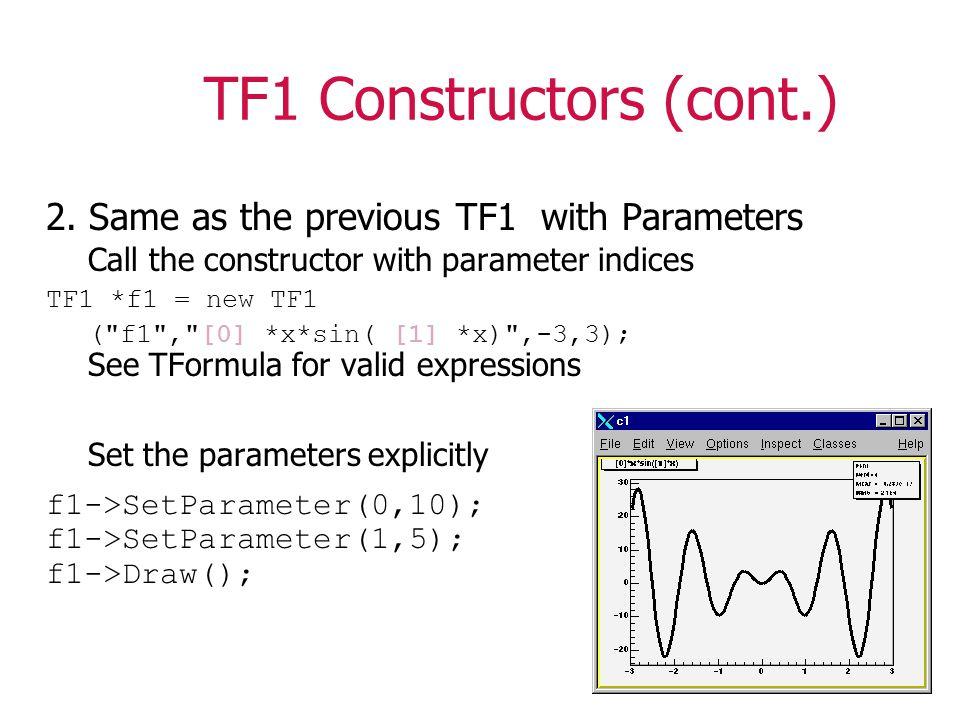 TF1 Constructors (cont.) 2.