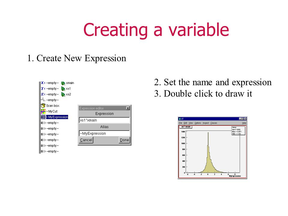 Creating a variable 2. Set the name and expression 3.