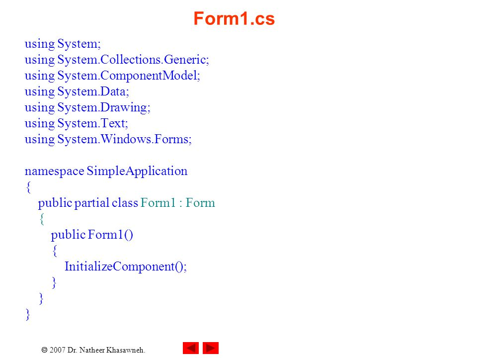  2007 Dr. Natheer Khasawneh. Form1.cs using System; using System.Collections.Generic; using System.ComponentModel; using System.Data; using System.Dr