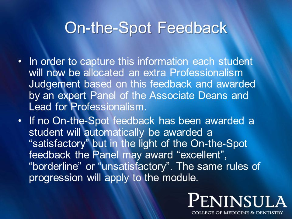 In order to capture this information each student will now be allocated an extra Professionalism Judgement based on this feedback and awarded by an expert Panel of the Associate Deans and Lead for Professionalism.