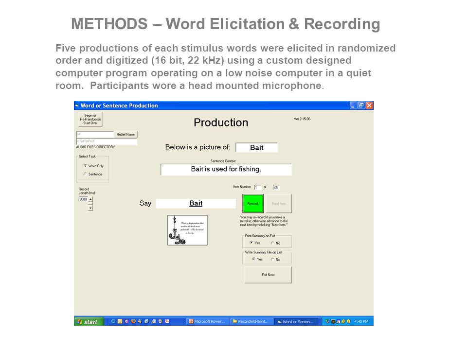Five productions of each stimulus words were elicited in randomized order and digitized (16 bit, 22 kHz) using a custom designed computer program oper