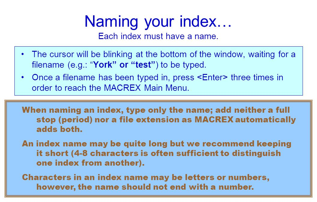 Naming your index… Each index must have a name.