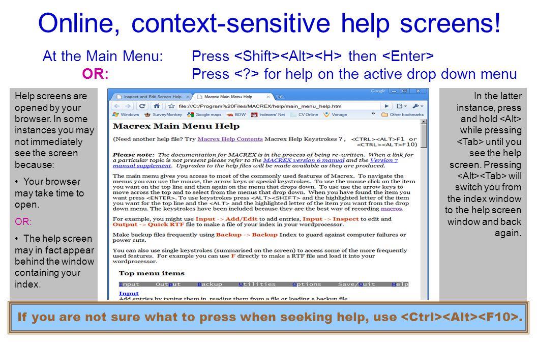 Online, context-sensitive help screens.