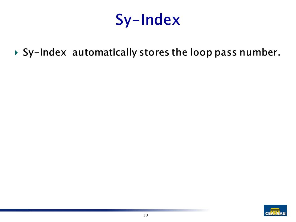 30 Sy-Index  Sy-Index automatically stores the loop pass number.