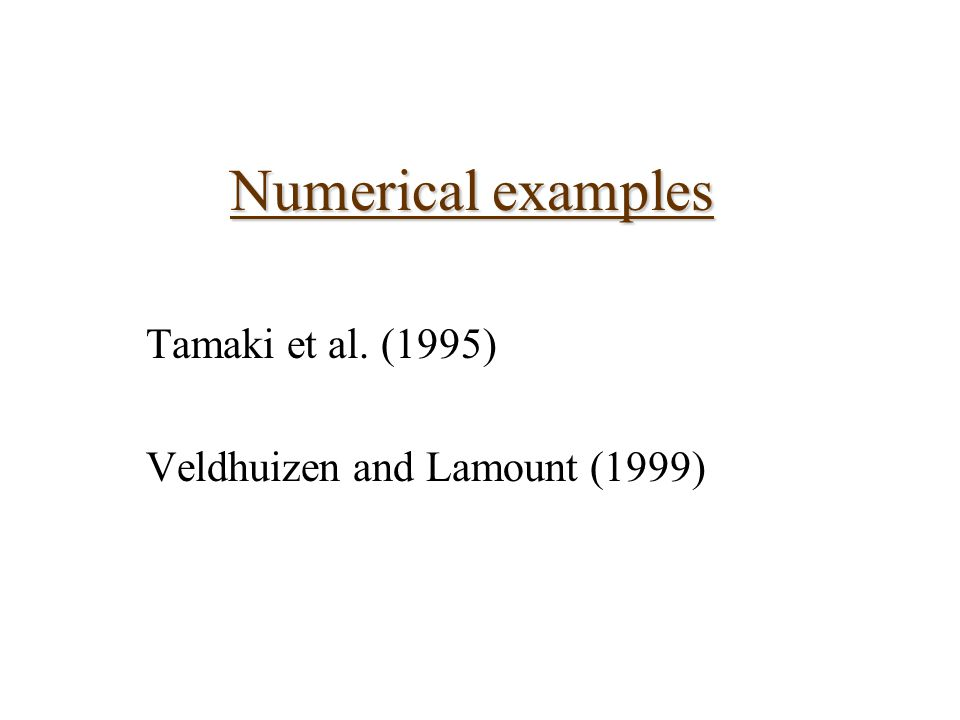 Numerical examples Tamaki et al. (1995) Veldhuizen and Lamount (1999)