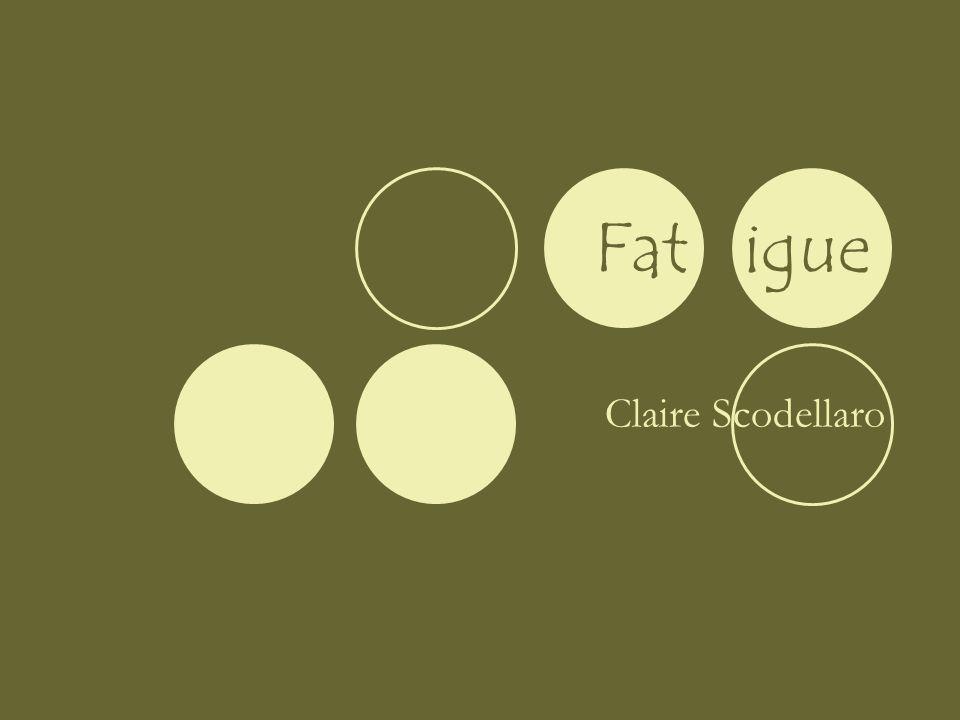 Fat igue Claire Scodellaro