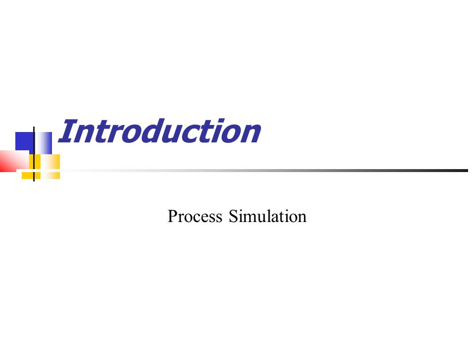 Introduction Process Simulation
