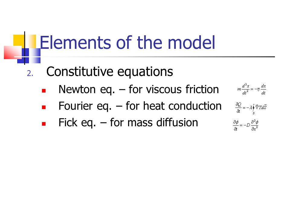 Elements of the model 3.Phase equilibrium equations – important for mass transfer 4.
