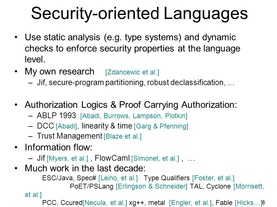 6 Security-oriented Languages Use static analysis (e.g.