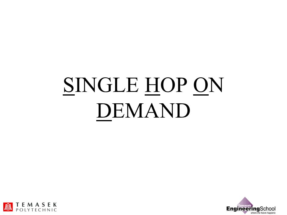 SINGLE HOP ON DEMAND