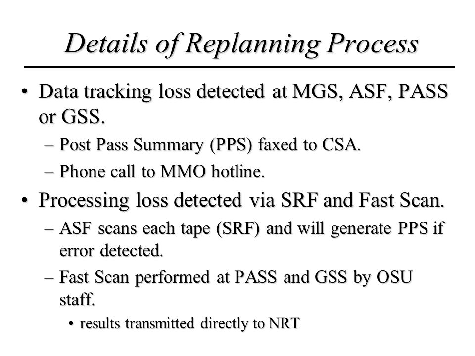 Details of Replanning Process (cont.) CSA CTC reports details of loss to NRT via MAMM Anomaly Report Form (MARF).CSA CTC reports details of loss to NRT via MAMM Anomaly Report Form (MARF).