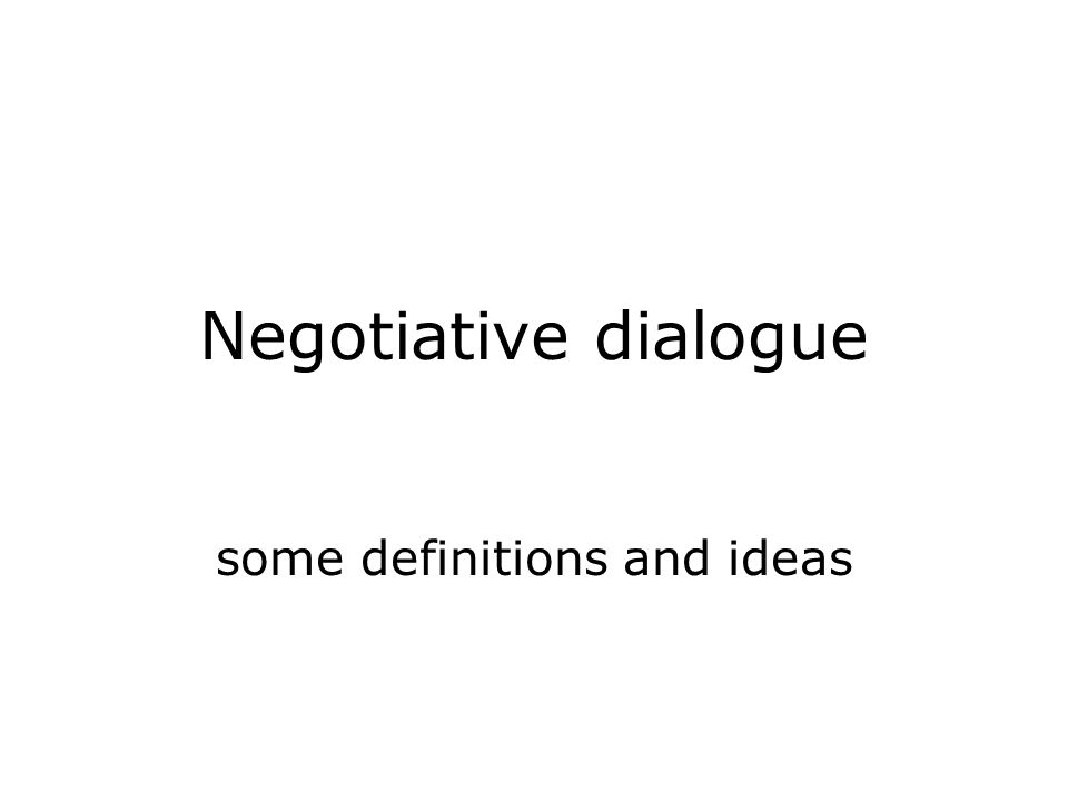 Negotiative dialogue some definitions and ideas