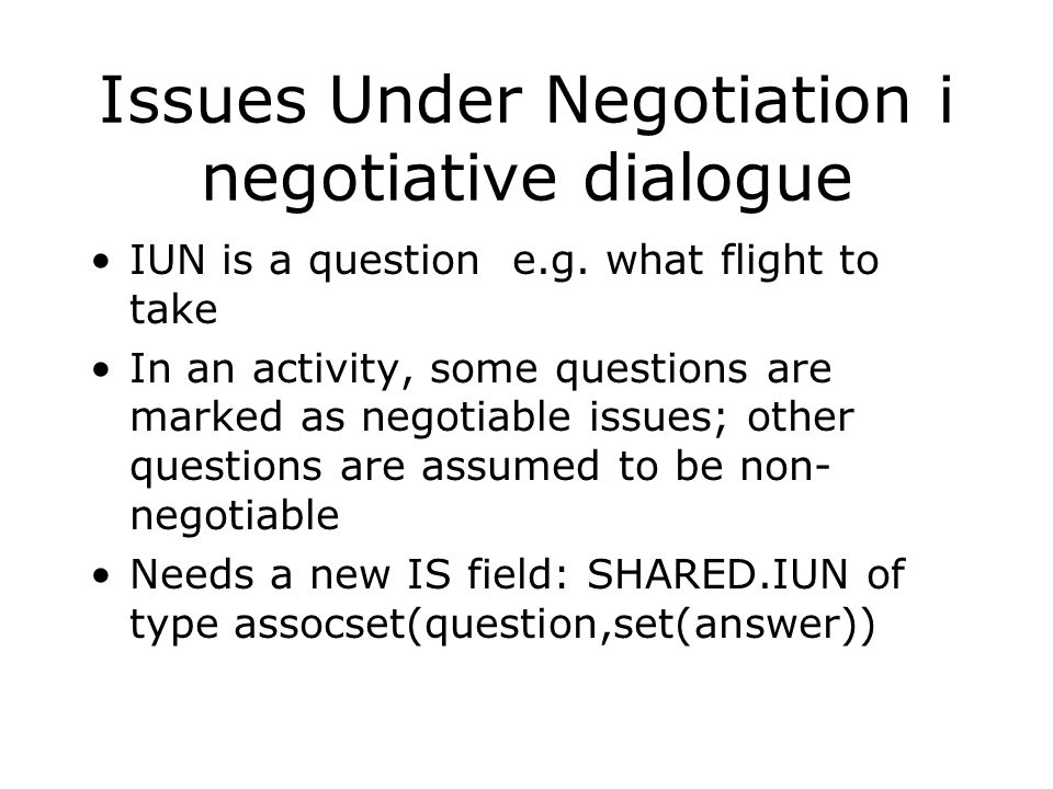 Issues Under Negotiation i negotiative dialogue IUN is a question e.g.