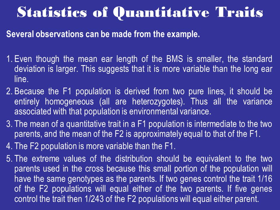 Statistics of Quantitative Traits Several observations can be made from the example.