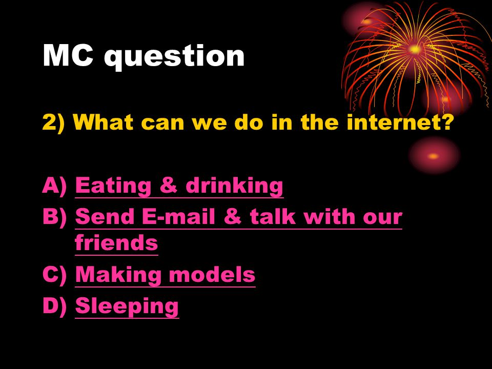 MC question 2) What can we do in the internet.