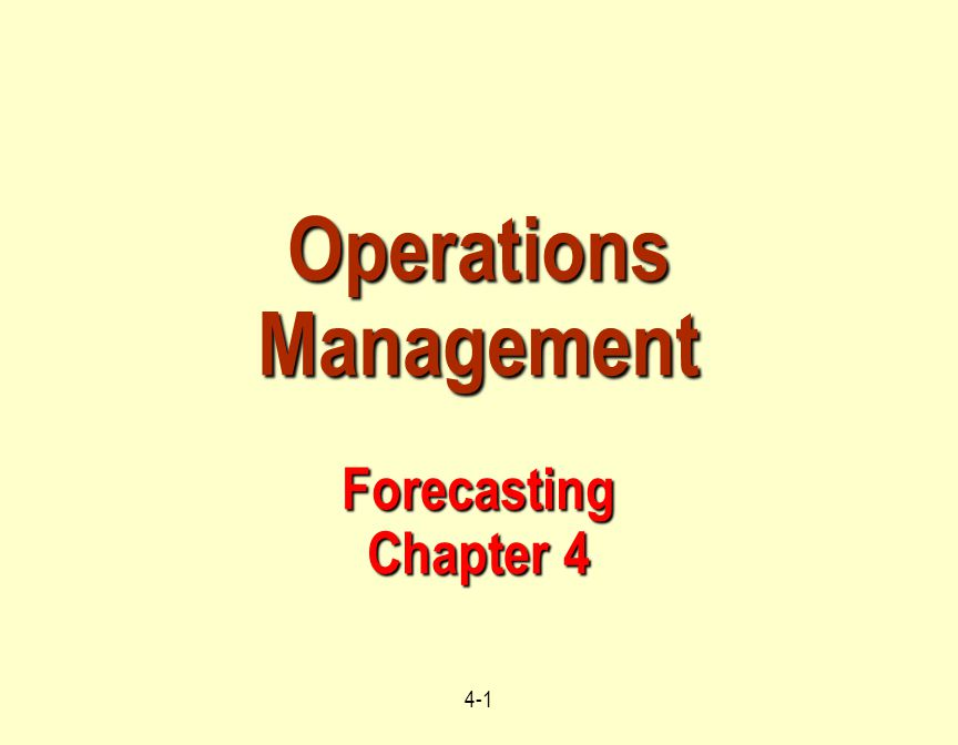 4-1 Operations Management Forecasting Chapter 4