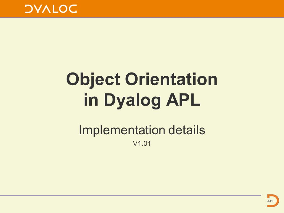 Object Orientation in Dyalog APL Implementation details V1.01