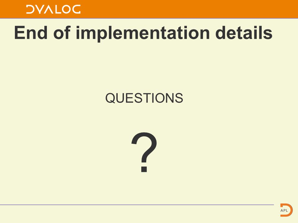 End of implementation details QUESTIONS