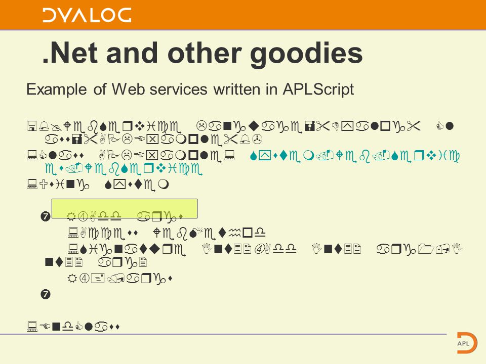 .Net and other goodies Example of Web services written in APLScript    x            