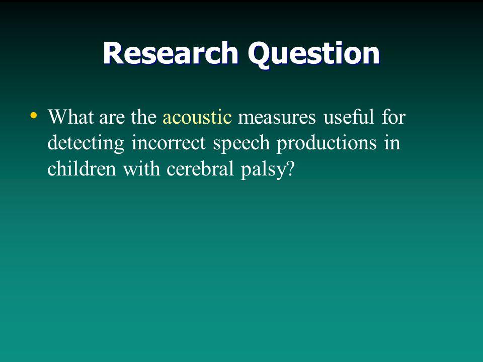 Reliability Perceptual identification of production errors: – – Intra-judge total reliability: Consonant: 88.4%, 92.4% Tone: 86.7%, 84.9% Vowel: 81.5%, 84.7% – – Inter-judge total reliability: Consonant: 85.4% Vowel: 80.6% Tone: 65.6% Acoustic measurement: Measure-remeasure reliability (20% data): Consonant length: 97.9 Syllable length: 94.9% Vowel length: 93.7% Speech Moment 1: 95.4% Speech Moment 2: 93.1% F1: 82.6% F2: 73.3%